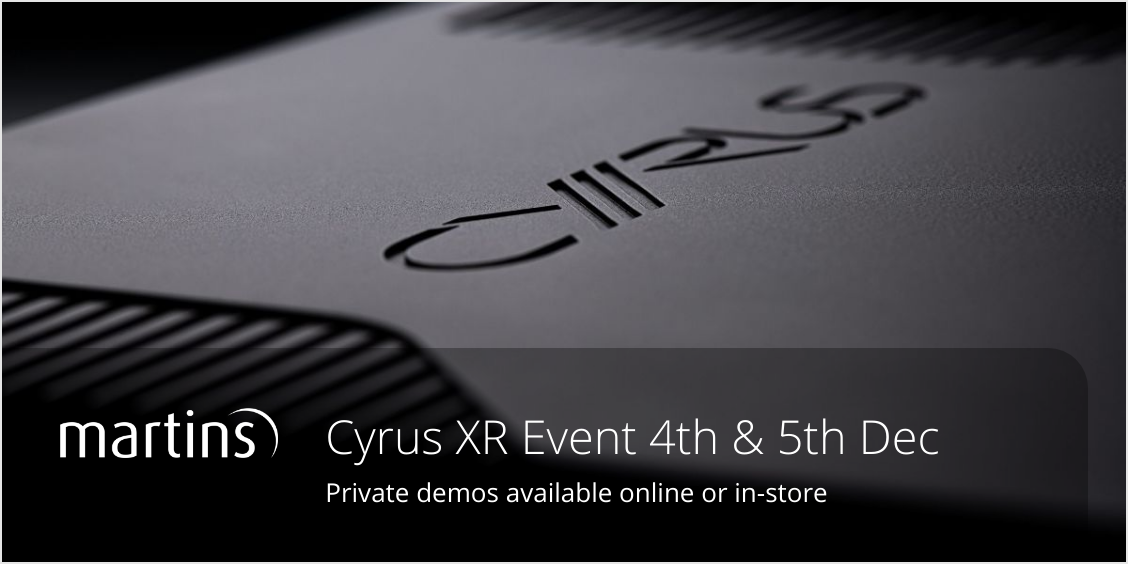 Cyrus XR Launch event at Martins Hifi
